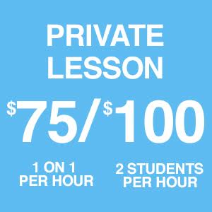 Private Lessons - 1 on 1 Hourly Rate $75 and 2 Students per Hour only $100